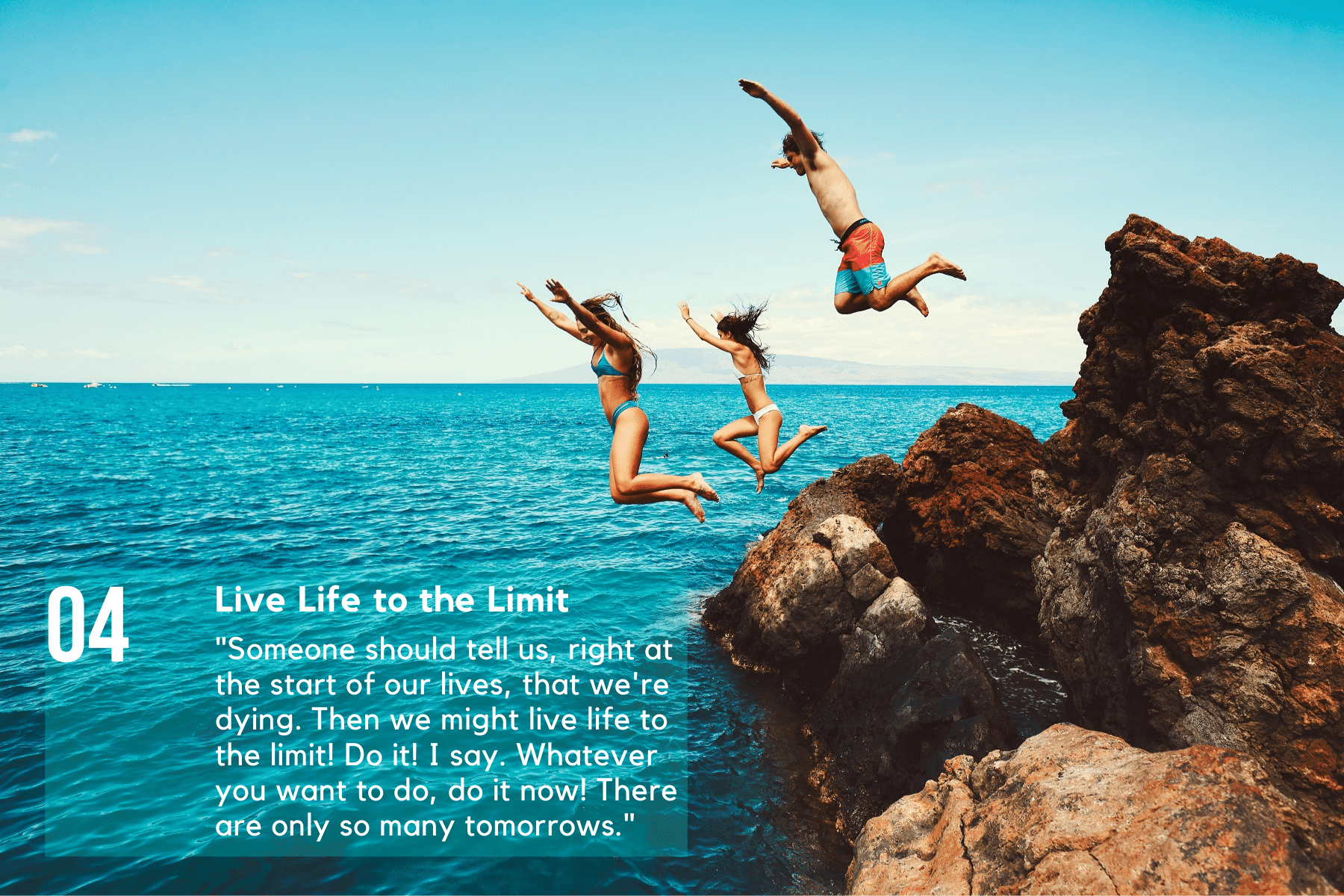 Live Life to the Limit!